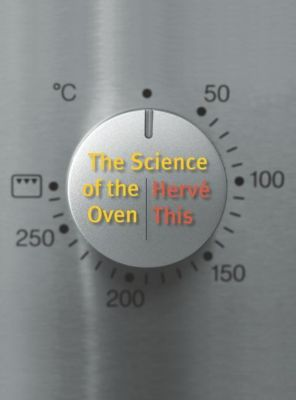 Columbia University Press: The Science of the Oven, Hervé This