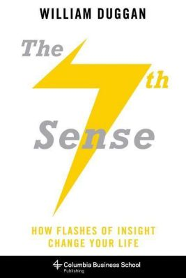 Columbia University Press: The Seventh Sense, William Duggan