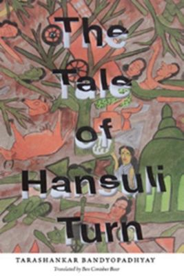 Columbia University Press: The Tale of Hansuli Turn, Tarashankar Bandopadhyay