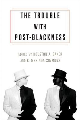 Columbia University Press: The Trouble with Post-Blackness