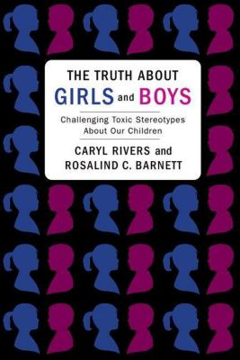 Columbia University Press: The Truth About Girls and Boys, Caryl Rivers, Rosalind Barnett