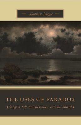 Columbia University Press: The Uses of Paradox, Matthew Bagger