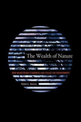 Columbia University Press: The Wealth of Nature, Robert L. Nadeau