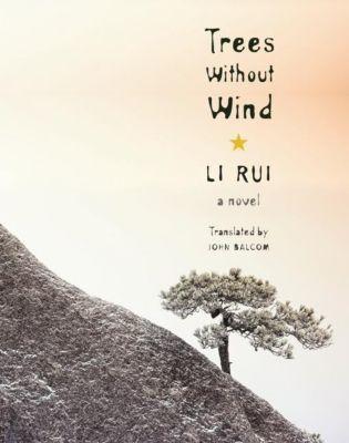 Columbia University Press: Trees Without Wind, Rui Li