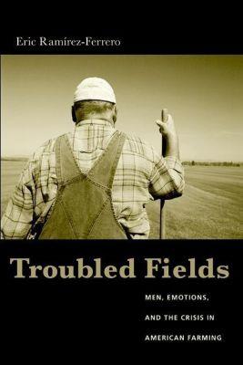 Columbia University Press: Troubled Fields, Eric Ramirez-Ferrero