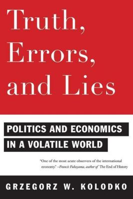 Columbia University Press: Truth, Errors, and Lies, Grzegorz W. Kolodko