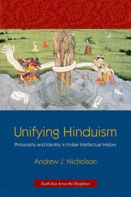 Columbia University Press: Unifying Hinduism, Andrew J. Nicholson