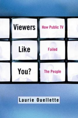 Columbia University Press: Viewers Like You, Laurie Oullette
