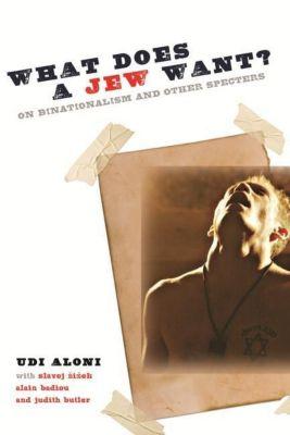 Columbia University Press: What Does a Jew Want?, Udi Aloni
