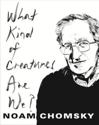 Columbia University Press: What Kind of Creatures Are We?, Noam Chomsky