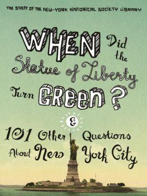 Columbia University Press: When Did the Statue of Liberty Turn Green?, Jean Ashton, Nina Nazionale
