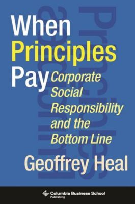 Columbia University Press: When Principles Pay, Geoffrey Heal