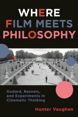 Columbia University Press: Where Film Meets Philosophy, Hunter Vaughan