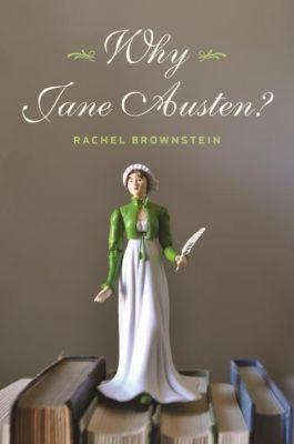Columbia University Press: Why Jane Austen?, Rachel Brownstein
