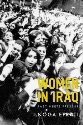 Columbia University Press: Women in Iraq, Noga Efrati