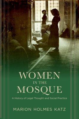 Columbia University Press: Women in the Mosque, Marion Katz