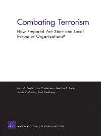 Combating Terrorism, Paul Steinberg, Lois M. Davis, Jennifer E. Pace, Louis T. Mariano, Sarah K. Cotton