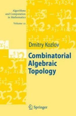 Combinatorial Algebraic Topology, Dmitry Kozlov