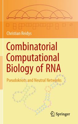 Combinatorial Computational Biology of RNA, Christian Reidys