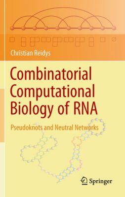 Combinatorial Computational Biology of RNA, Christian Reidys