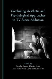 Combining Aesthetic and Psychological Approaches to TV Series Addiction, None