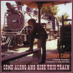 Come Along And Ride This Train, Johnny Cash