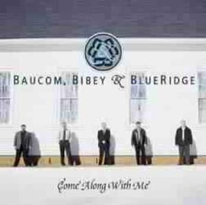 Come Along With Me, Bibey & BlueRidge Baucom