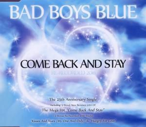 Come Back And Stay, Bad Boys Blue