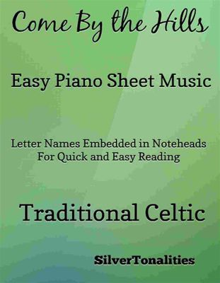 Come By the Hills Easy Piano Sheet Music, Silvertonalities