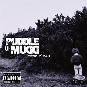 Come Clean, Puddle Of Mudd