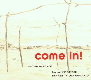 Come In!, Opus Posth., Tatiana Grindenko