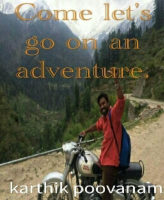 Come let's go on an adventure, karthik poovanam