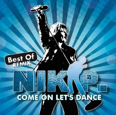 Come On Let's Dance - Best Of Remix, Nik P.