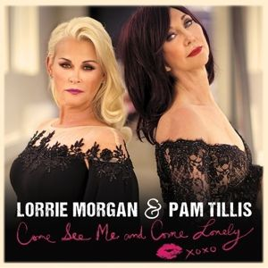 Come See Me And Come Lonely, Lorrie & Tillis,Lorrie Morgan