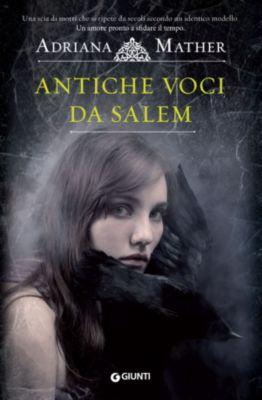 Come si impicca una strega: Antiche voci da Salem, Adriana Mather