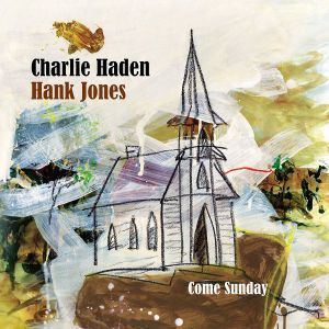 Come Sunday, Charlie Haden, Hank Jones