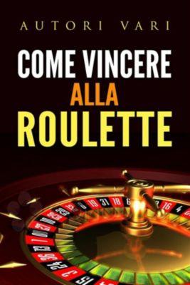 Come vincere alla roulette, Autori Vari