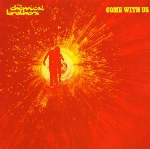 Come With Us, The Chemical Brothers