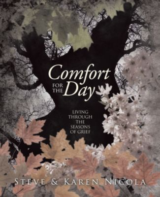 Comfort for the Day, Karen Nicola, Steve Nicola