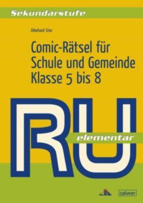 Comic-Rätsel für Schule und Gemeinde, Klasse 5 bis 8, Ekkehard Stier