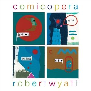 Comicopera (2lp+Mp3) (Vinyl), Robert Wyatt