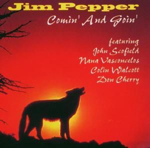 Comin And Goin, Jim Pepper