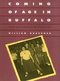 Coming of Age In Buffalo, William Graebner