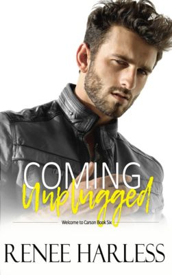 Coming Unplugged (Welcome to Carson, Book Six), Renee Harless