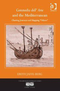 Commedia dell' Arte and the Mediterranean, Professor Erith Jaffe-Berg