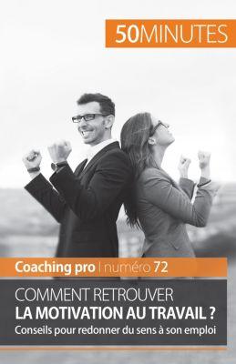 Comment retrouver la motivation au travail ?, 50 minutes, Caroline Cailteux