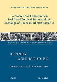 Commerce and Communities: Social and Political Status and the Exchange of Goods in Tibetan Societies