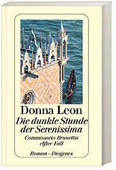 Commissario Brunetti Band 11: Die dunkle Stunde der Serenissima, Donna Leon