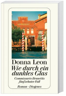 Commissario Brunetti Band 15: Wie durch ein dunkles Glas, Donna Leon