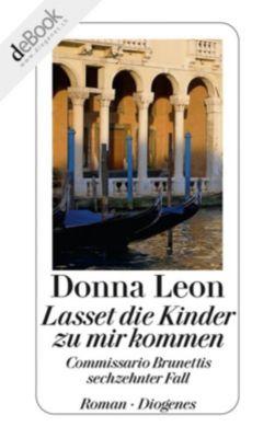Commissario Brunetti Band 16: Lasset die Kinder zu mir kommen, Donna Leon